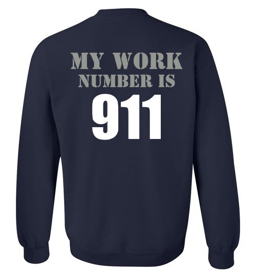 My work number is 911 sweatshirt