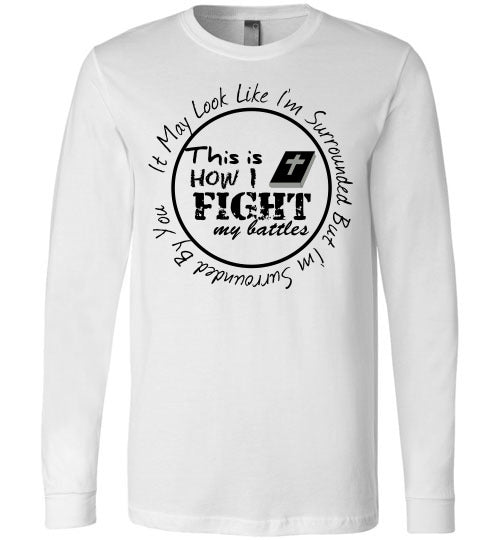 Fight My Battles Long Sleeved- White