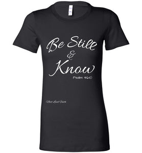 Be Still and Know Ladies Fitted Tee