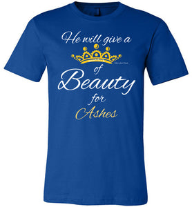 Beauty for Ashes Tee