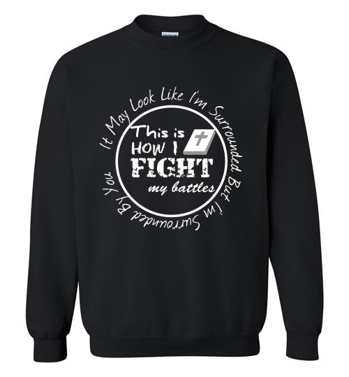 Fight My Battles Sweatshirt