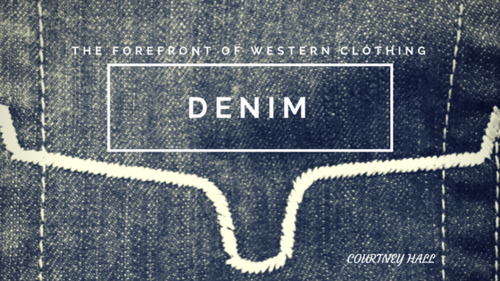 Denim: The Forefront of Western Clothing