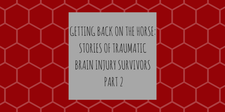 Getting Back on The Horse: Equine Related Traumatic Brain Injuries Part 2