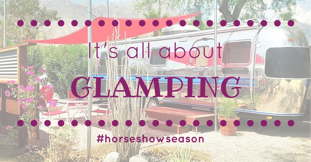 Horse Show Glamping