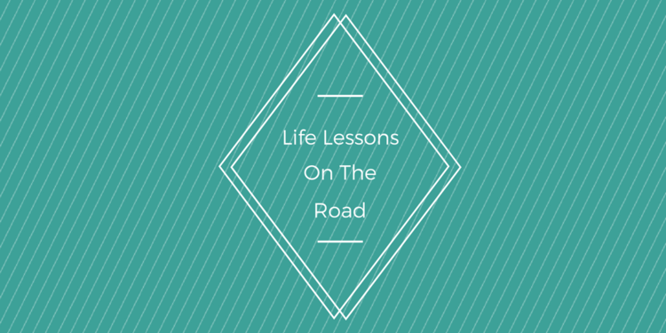 Life Lessons On The Road