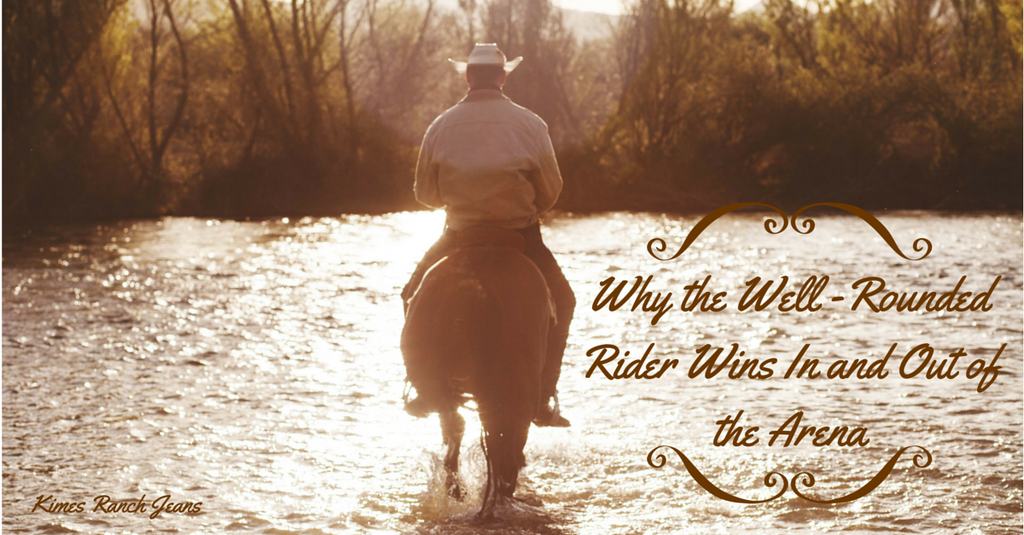 Why the Well Rounded Rider Wins in and out of the Arena