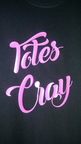 Totes Cray Pink lettering on black tee