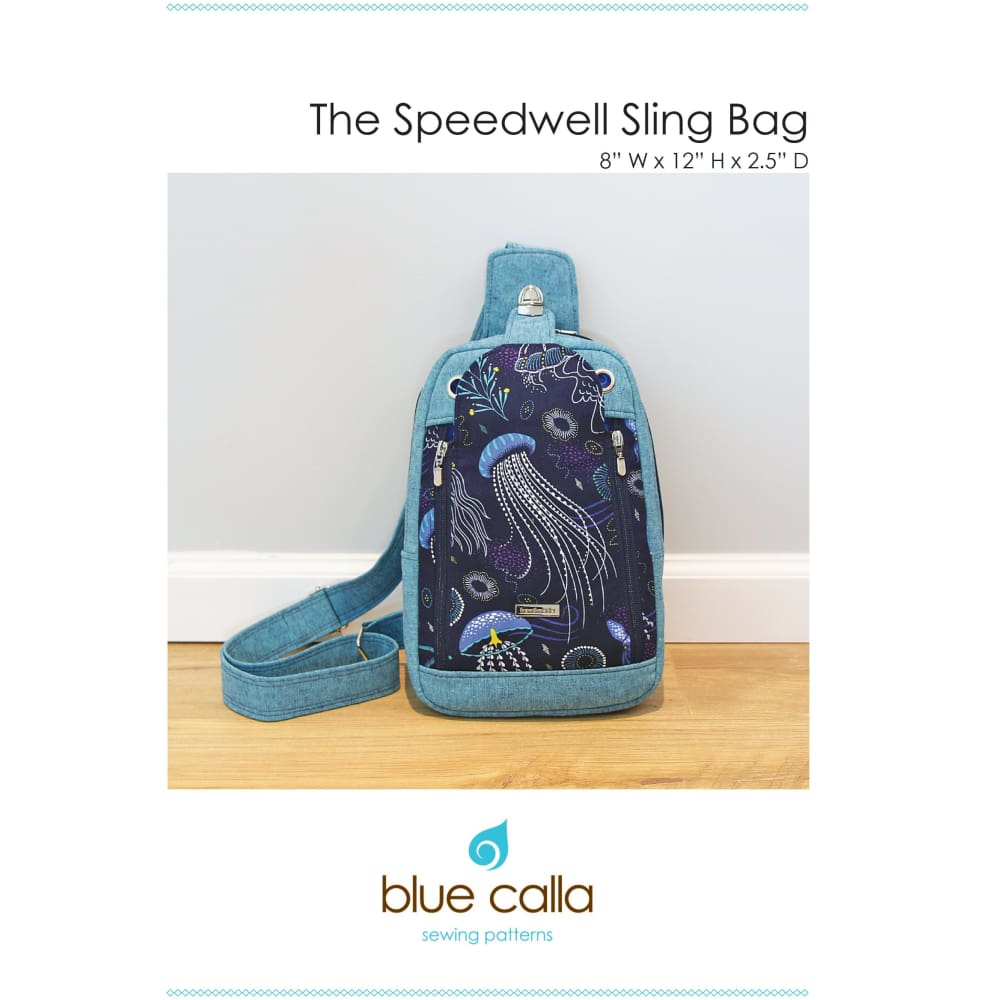 Sewing Pattern - Blue Calla Speedwell Sling Bag Sewing Pattern