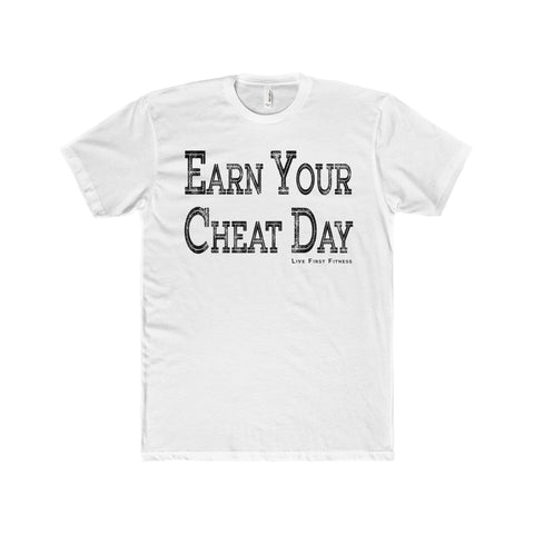 Men's Earn Your Cheat Day Premium Fitted Short-Sleeve Crew Neck T-Shirt - Live First Fitness