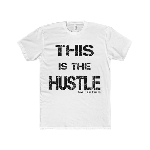 Men's This Is The Hustle Premium Fitted Short-Sleeve Crew Neck T-Shirt - Live First Fitness