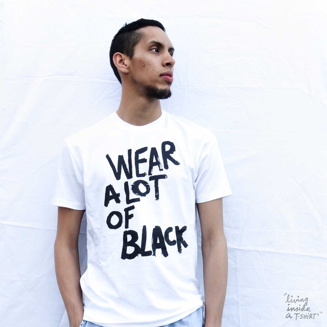 Wear a lot of black - Unisex T-shirt