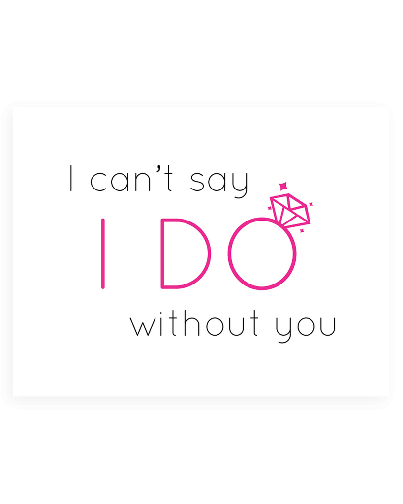 I Canu0027t Say I Do Without You   Bridal Party Proposal Cards  Party Proposal