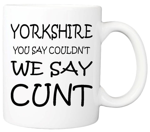 You say couldn't  - Yorkshire Mug