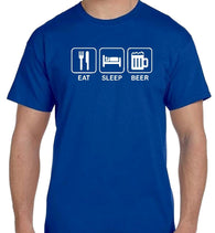 Eat, Sleep, Beer  T Shirt 7 Colours Available