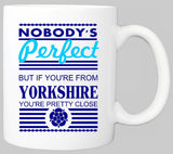 NOBODY'S PERFECT YORKSHIRE MUG
