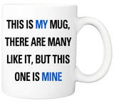 """This is my mug"" Mug"