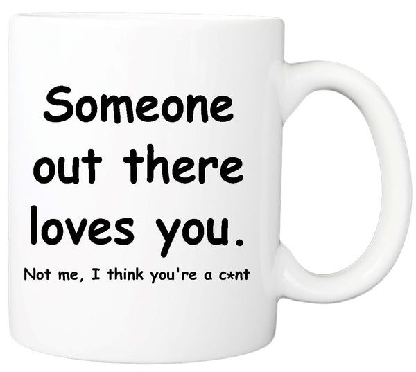 Someone out there Loves You - Mug