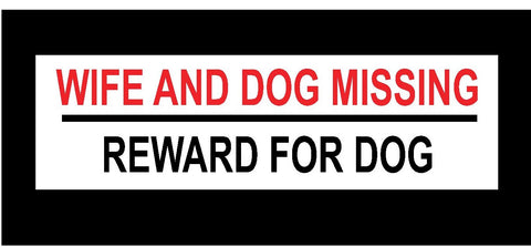 Wife and Dog Missing Decal Vinyl Sticker