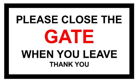 Please Close the Gate When You Leave Sticker