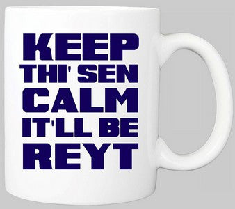 KEEP THI SEN CALM IT'LL BE REYT YORKSHIRE MUG
