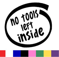 No Tools Left Inside Silhouette Decal Vinyl Sticker