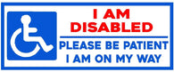 I Am Disabled Please Be Patient Vinyl Sticker