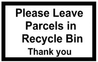 Please Leave Parcel in Recycle Bin Sticker
