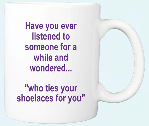 Your Shoelaces Mug
