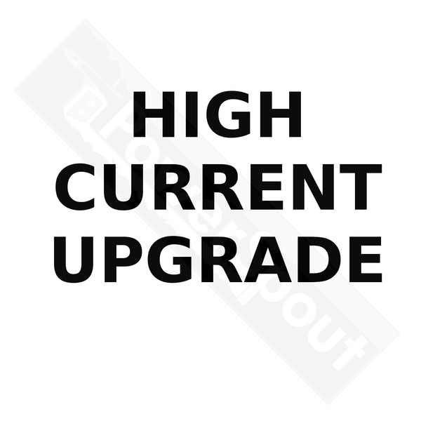 High Current Upgrade