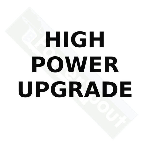 High Power Upgrade