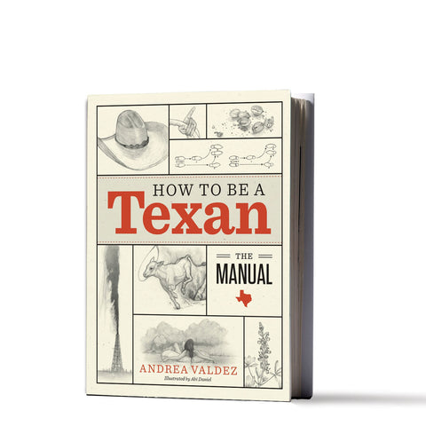How to Be a Texan | The Manual