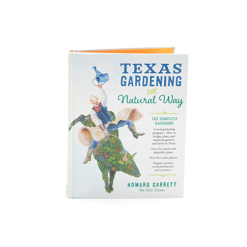 Texas Gardening: The Natural Way