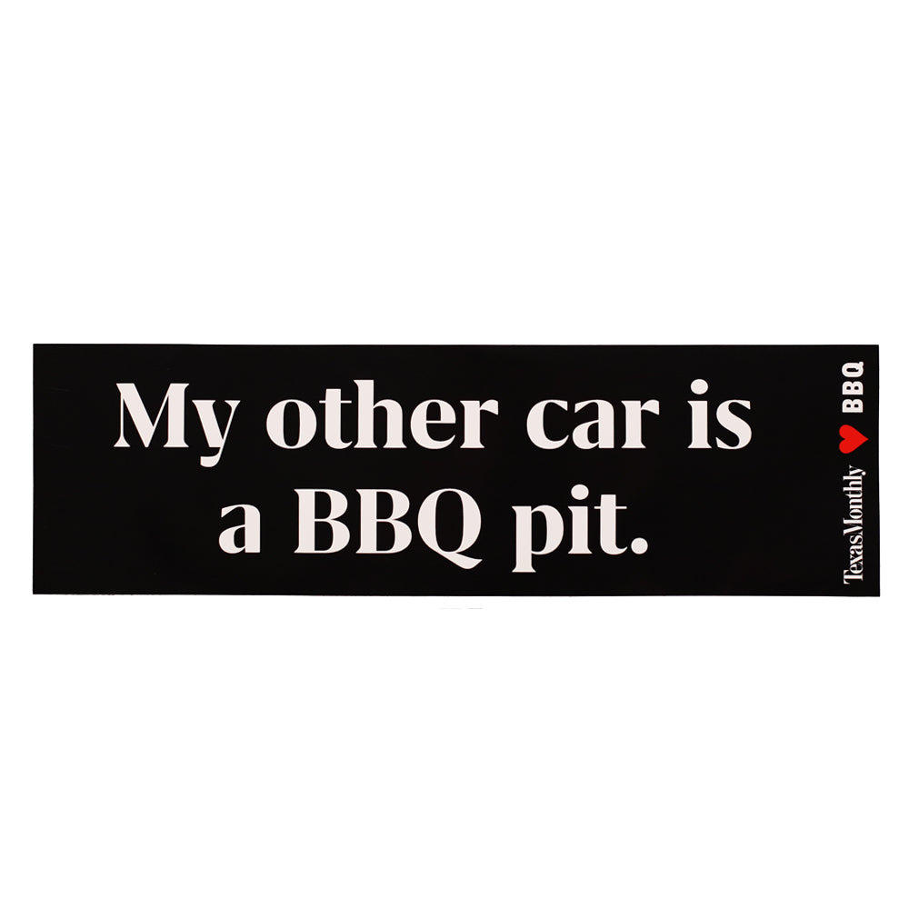 My other car is a BBQ pit – Bumper Sticker
