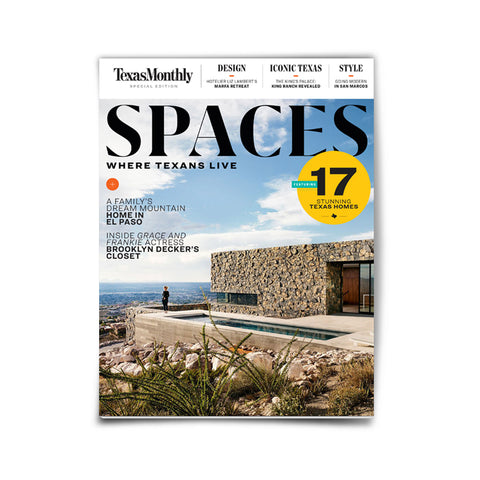 Texas Monthly Special Edition: Spaces