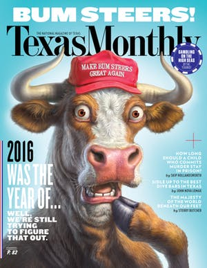 Cover of Texas Monthly January 2017