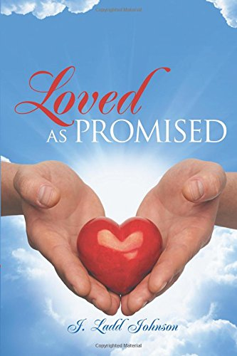 Loved as Promised - J Ladd Johnson