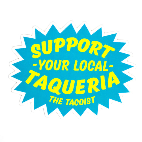 Support Your Local Taqueria Sticker