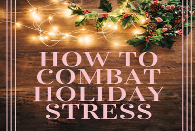 3 Healthy Habits for Combating Holiday Stress