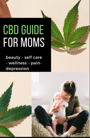 CBD GUIDE FOR MOMS BY TARA SETTEMBRE