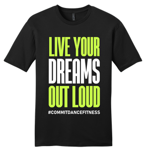 Live Your Dreams Out Loud Tee