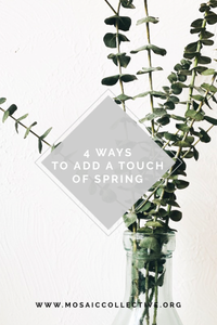 4 Ways to Add a Touch of Spring To Your Life