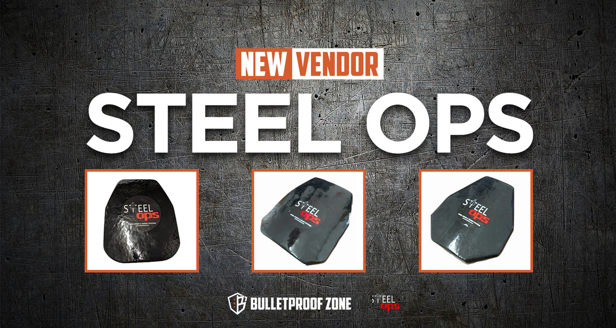 Bulletproof Zone new vendor STEEL OPS and 3 body armor plate samples