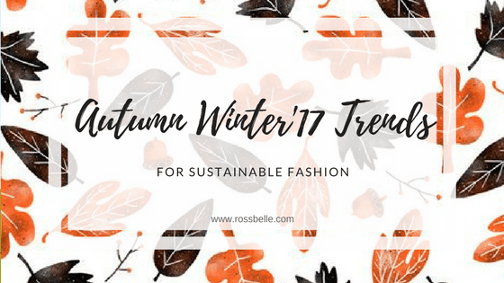 AW'17 Sustainable Fashion Trends
