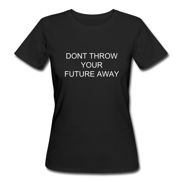 Women's Organic T-Shirt - Future Quote Black - Rossbelle