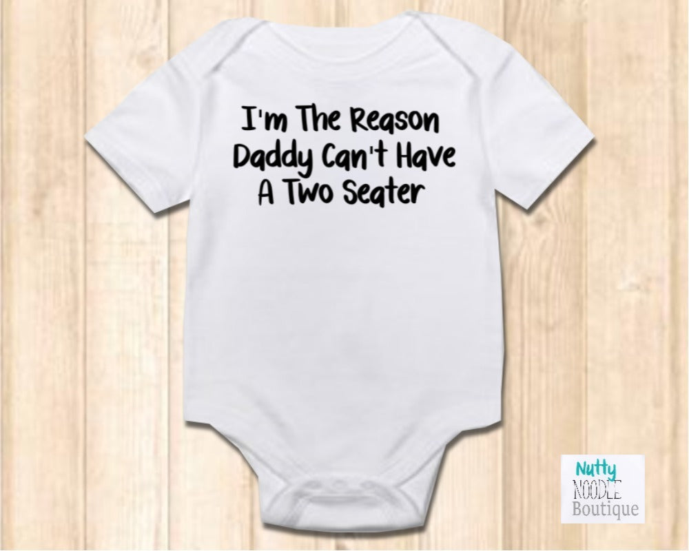 Baby Grow - I'm The Reason Daddy Can't Have A Two Seater