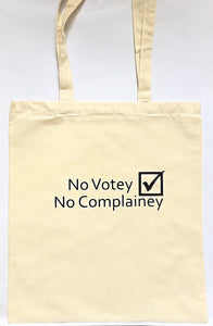 Canvas Shopper Bag - No Votey No Complainey