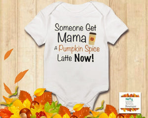 Baby Grow - Someone Get Mama A Pumpkin Spice Latte Now! | Fall/Autumn Theme