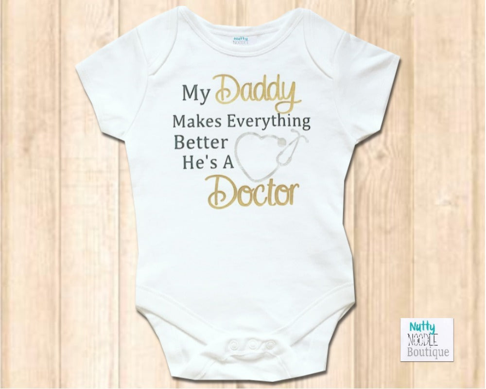 Baby Grow - My Daddy Makes Everything Better He's A Doctor