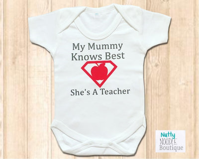 Baby Grow - My Mummy Knows Best She's A Teacher