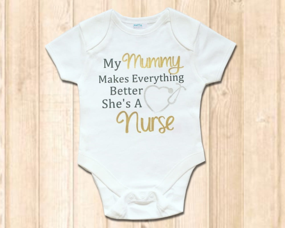Baby Grow - My Mummy Makes Everything Better She's A Nurse